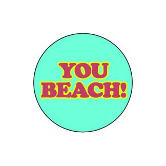 You beach!