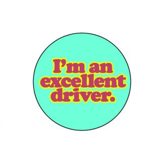 I'm an excellent driver